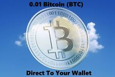 0.01 Bitcoin (BTC) - Delivered Direct To Your Wallet