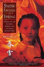 Snow Falling in Spring : Coming of Age in China During the Cultural...