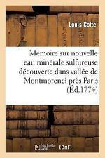Sciences: Memoire Sur une Nouvelle Eau Minerale Sulfureuse Decouverte Dans la...