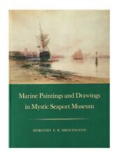 Marine Paintings and Drawings in Mystic Seaport Museum by Dorothy E....