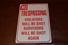 Trespassing Warning Sign.  BRAND NEW  NRA Hunters Fishing Gun Security Novelty