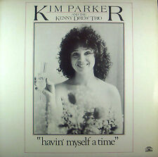 LP KIM PARKER / KENNY DREW TRIO - havin'myself a time, nm