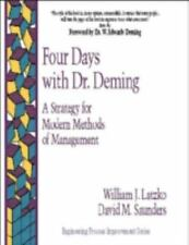 Four Days with Dr. Deming: A Strategy for Modern Methods of Management (Engineer