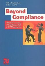 Beyond Compliance : 10 Practical Actions on Regulation, Risk and IT...