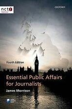 Essential Public Affairs for Journalists New Paperback Book James Morrison