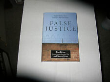 False Justice by Jim & Nancy Petro (2010, Hardcover) SIGNED x 2 1st/1st