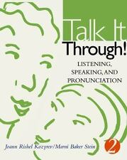 Talk It Through! Listening, Speaking, and Pronunciation 2 (Student Book)