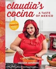 Claudia's Cocina: A Taste of Mexico by Claudia Sandoval ( NEW Hardcover )