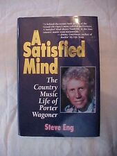 1992 Book A SATISFIED MIND THE COUNTRY MUSIC LIFE OF PORTER WAGONER by Steve Eng