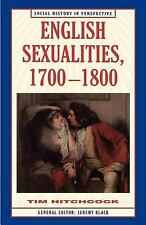 English Sexualities, 1700-1800 (Social History in Perspective), Hitchcock, Tim,