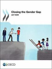 Closing the Gender Gap : Act Now by Organisation for Economic Co-operation...
