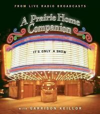 (New CD) It's Only a Show by Garrison Keillor A Prairie Home Companion