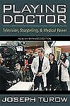 NEW - Playing Doctor: Television, Storytelling, and Medical Power