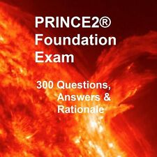 PRINCE2 Foundation 300 REAL Exam 2016 - Questions, Answers, Explanations & Refs