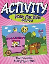 Activity Book for Kids Ages 4-8 : Super Fun Puzzles, Coloring Pages & Mazes...