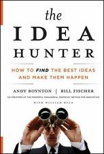 The Idea Hunter: How to Find the Best Ideas and Make them Happen-ExLibrary