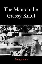 The Man on the Grassy Knoll by Anonymous (2011, Paperback)