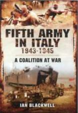 2014-04-19, Fifth Army in Italy 1943-1945: A Coalition at War, Blackwell, Ian, E