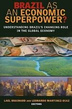 Brazil As an Economic Superpower?: Understanding Brazil's Changing Rol-ExLibrary