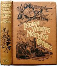 1903 STORIES FROM INDIAN WIGWAMS AND NORTHERN CAMP-FIRES INDIAN WARS SCALPING