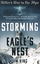 Storming the Eagle's Nest : Hitler's War in the Alps by Jim Ring (2014,...