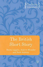 The British Short Story (Outlining Literature), Robbins, Dr Ruth, Maunder, Dr An