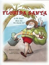 Florida Santa: Is He Real? How Do We Know It?