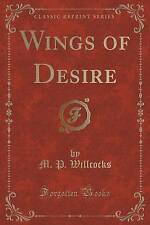 Wings of Desire (Classic Reprint) by Willcocks, M. P. -Paperback