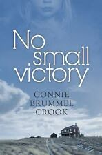 No Small Victory by Connie Brummel Crook (2010, Paperback)
