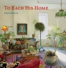 To Each His Home: Inspired Interiors as Unique as Their Owners by Dimitrova, Bi