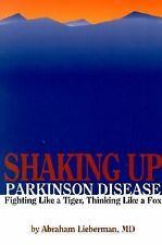 SHAKING-UP PARKINSON DISEASE - ABRAHAM N. LIEBERMAN  INSCRIBED/SIGNED PAPERBACK