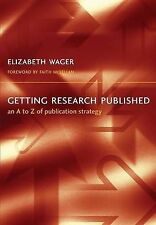 Getting Research Published: An A-Z of Publication Strategy, Wager, Elizabeth, Ne