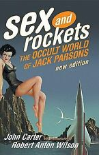 Sex and Rockets: The Occult World of Jack Parsons by Carter, John