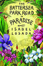The Battersea Park Road to Paradise by Isabel Losada - New Book