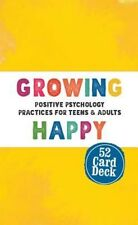 Growing Happy Card Deck: Positive Psychology Practices for Teens & Adults by Chr