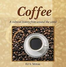 Coffee: A Cultural History from Around the World (Astonishing Facts About . . .