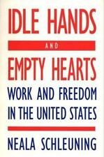 Idle Hands and Empty Hearts: Work and Freedom in the United States
