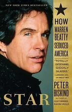 Star : How Warren Beatty Seduced America by Peter Biskind (2011, Paperback)