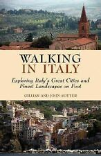 Walking in Italy: Exploring Italy's Great Cities and Finest Landscapes on Foot