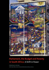Parliament, the Budget and Poverty in South Africa: A Shift in Power by Verwey,