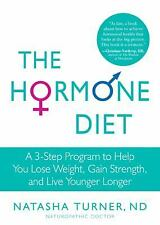 The Hormone Diet: A 3-Step Program to Help You Lose Weight, Gain Strength, and L