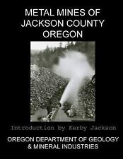 Metal Mines of Jackson County Oregon by Oregon Department And Mineral...
