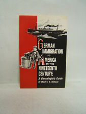 German Immigration to America in the Nineteenth Century 1985 Maralyn Wellauer