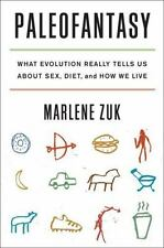 Paleofantasy: What Evolution Really Tells Us about Sex, Diet, and How -ExLibrary