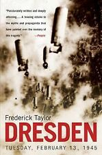 Dresden : Tuesday, February 13 1945 by Frederick Taylor (2005, Paperback)