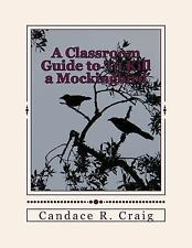 Craig's Notes Classroom Guides: A Classroom Guide to to Kill a Mockingbird by.