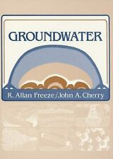 Groundwater by Alan R. Freeze and John A. Cherry (1979, Paperback)