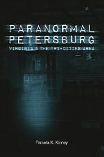 Paranormal Petersburg, Virginia, and the Tri-City Area by Kinney Pamela K....