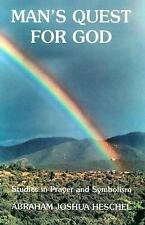 Man's Quest for God : Studies in Prayer and Symbolism by Abraham Joshua...