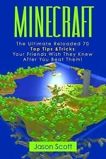 Minecraft : The Ultimate Reloaded 70 Top Tips and Tricks Your Friends Wish...